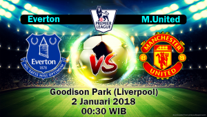Prediksi Everton Vs Manchester United 2 Januari 2018